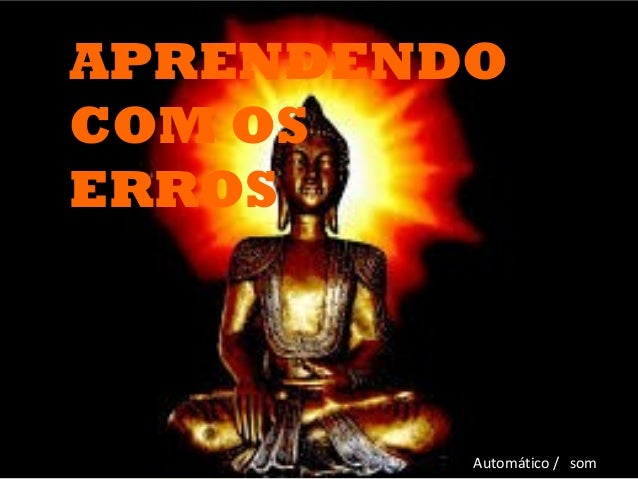 APRENDENDO COM OS ERROS Automático / som