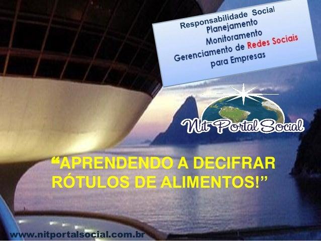 """www.nitportalsocial.com.br """"APRENDENDO A DECIFRAR RÓTULOS DE ALIMENTOS!"""""""