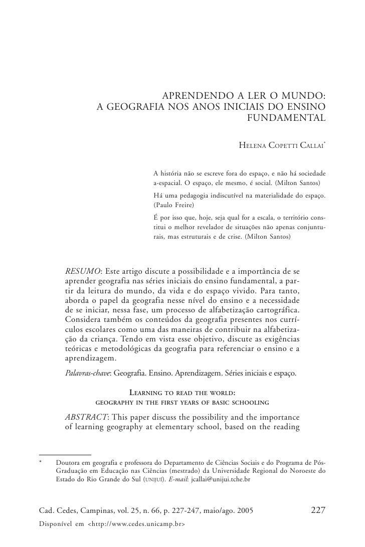Helena Copetti Callai                             APRENDENDO A LER O MUNDO:                  A GEOGRAFIA NOS ANOS INICIAIS...