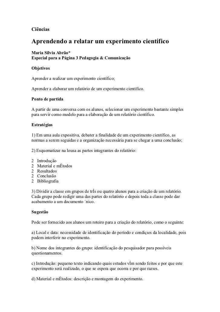CiênciasAprendendo a relatar um experimento científicoMaria Silvia Abrão*Especial para a Página 3 Pedagogia & ComunicaçãoO...