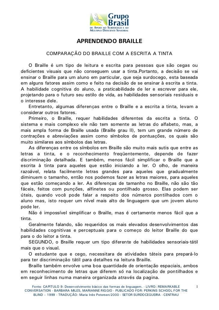 APRENDENDO BRAILLE            COMPARAÇÃO DO BRAILLE COM A ESCRITA A TINTA    O Braille é um tipo de leitura e escrita para...