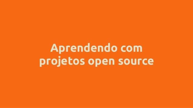 Aprendendo com projetos open source