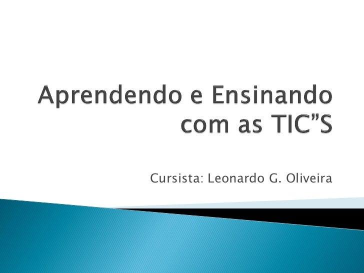 Cursista: Leonardo G. Oliveira