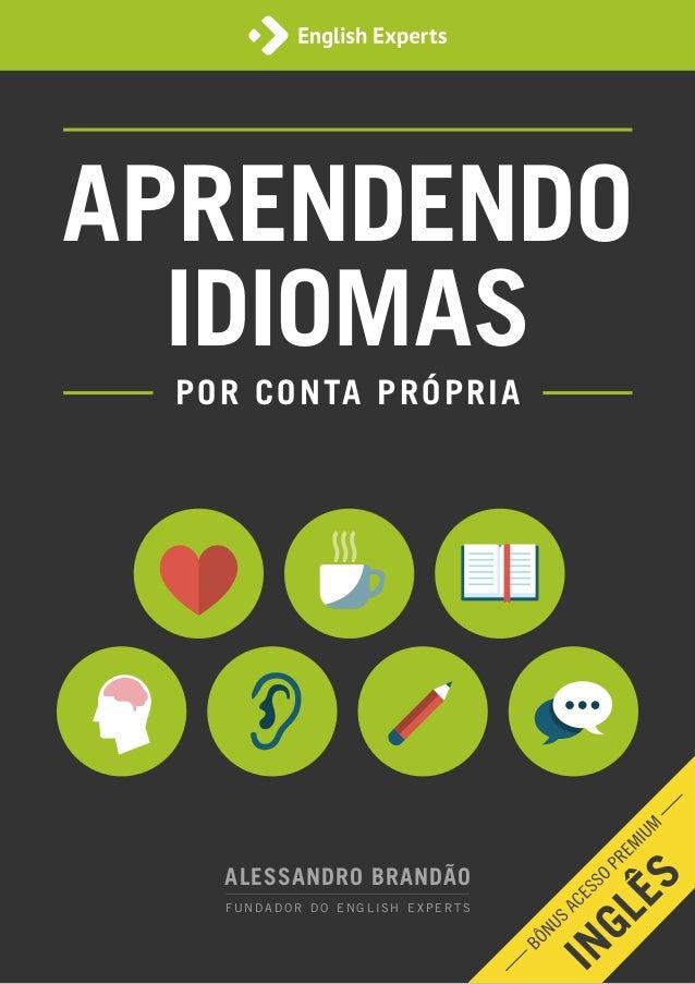 ALESSANDRO BRANDÃOFUNDADOR DO ENGLISH EXPERTSAPRENDENDOIDIOMASPOR CONTA PRÓPRIA