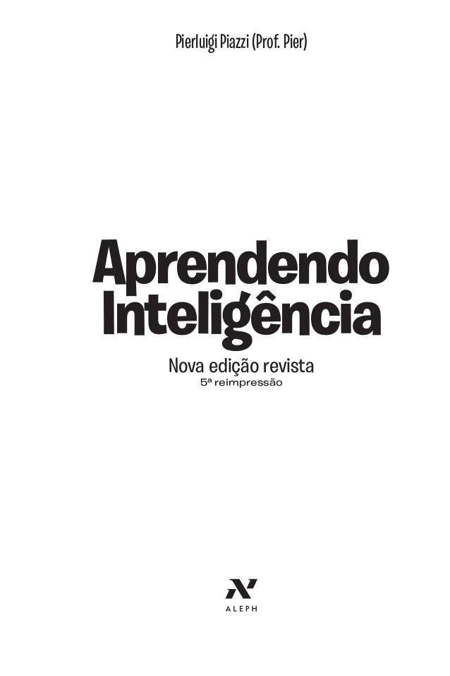 Pierluigi Piazzi (Prof. Pier) Aprendendo Inteligência Nova edição revista 5ª reimpressão Aprendendo Inteligància 5a reimpr...