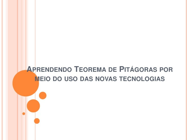 APRENDENDO TEOREMA DE PITÁGORAS POR MEIO DO USO DAS NOVAS TECNOLOGIAS