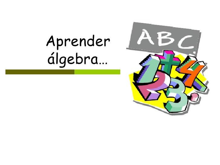 Aprender álgebra…