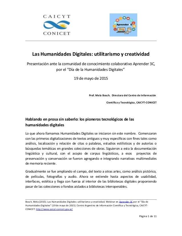 Las Humanidades Digitales: utilitarismo y creatividad Presentación ante la comunidad de conocimiento colaborativo Aprender...