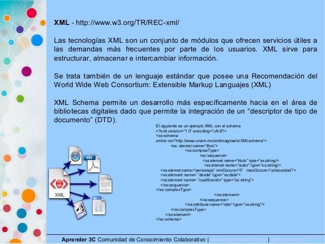 Aprender 3C Comunidad de Conocimiento Colaborativo   www.aprender3c.org   @Aprender3C XML - http://www.w3.org/TR/REC-xml/ ...