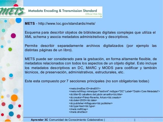 Aprender 3C Comunidad de Conocimiento Colaborativo   www.aprender3c.org   @Aprender3C METS - http://www.loc.gov/standards/...