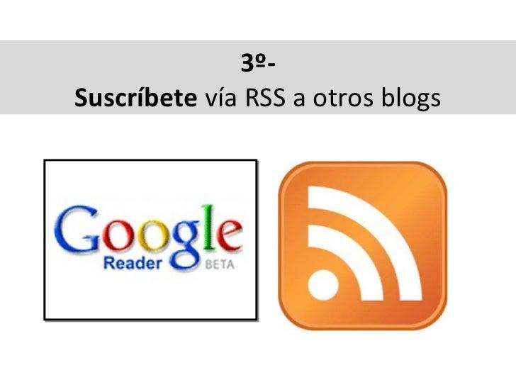 3º- Suscríbete vía RSS a otros blogs