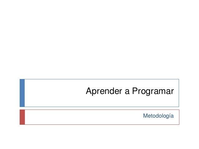 Aprender a Programar Metodología