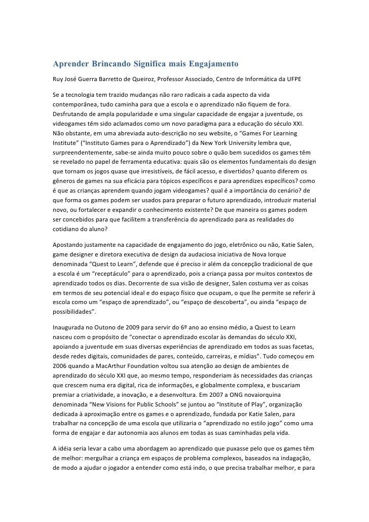 Aprender Brincando Significa mais Engajamento Ruy José Guerra Barretto de Queiroz, Professor Associado, Centro de Informát...