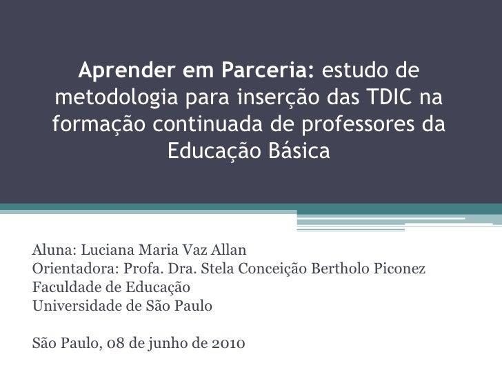 Aprender em Parceria: estudo de   metodologia para inserção das TDIC na   formação continuada de professores da           ...