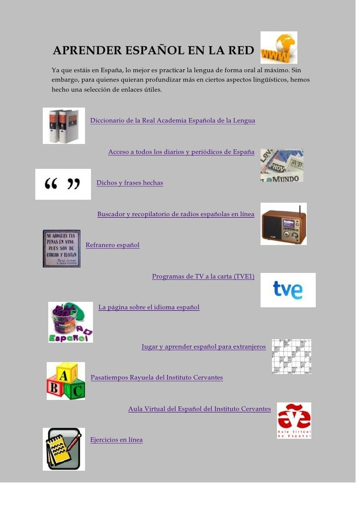 4368165-240665APRENDER ESPAÑOL EN LA RED<br />Ya que estáis en España, lo mejor es practicar la lengua de forma oral al má...