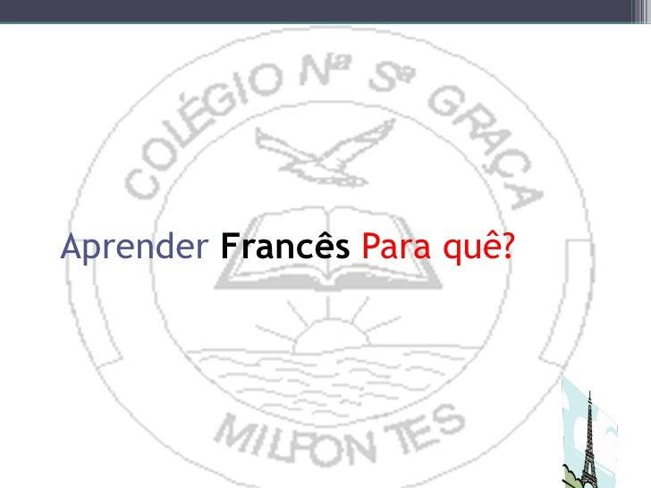 Aprender   Francês   Para quê?