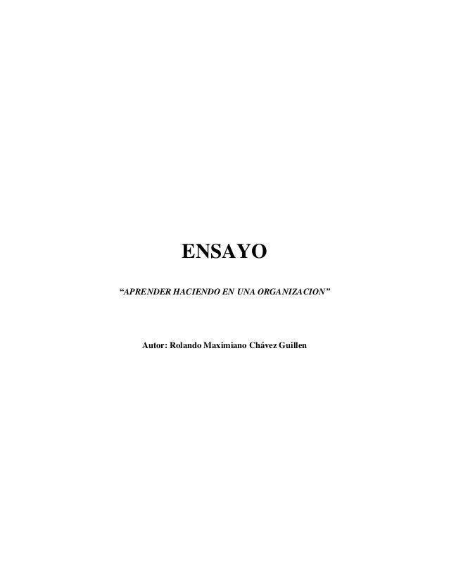"""ENSAYO """"APRENDER HACIENDO EN UNA ORGANIZACION"""" Autor: Rolando Maximiano Chávez Guillen"""