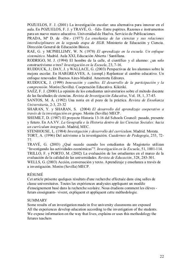 22 POZUELOS, F. J. (2001) La investigación escolar: una alternativa para innovar en el aula. En POZUELOS, F. J. y TRAVÉ, G...