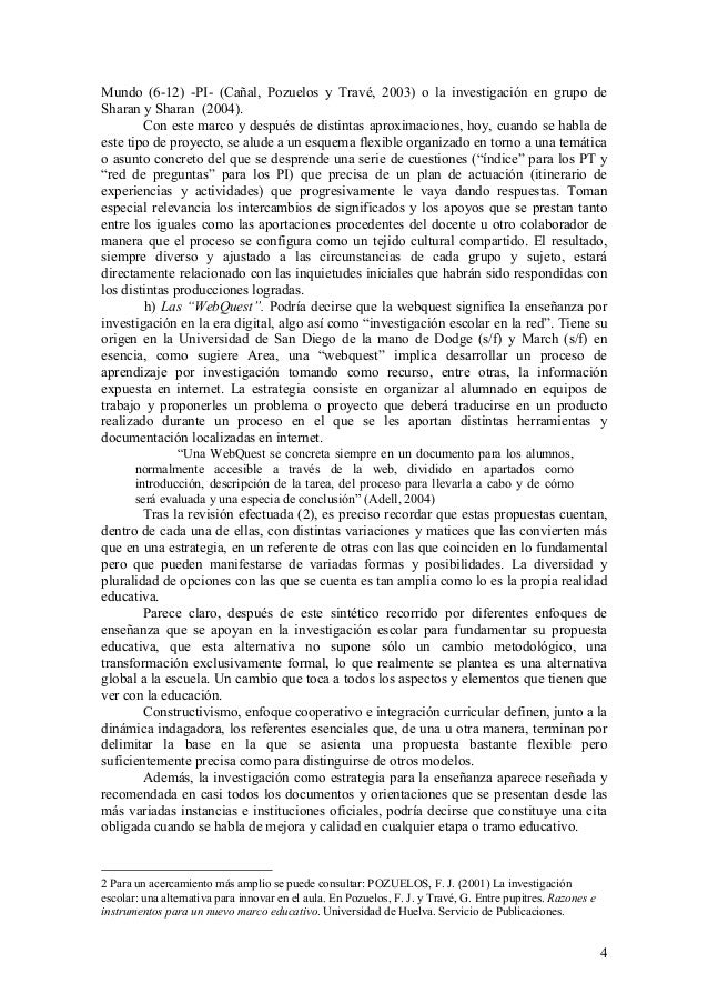 4 Mundo (6-12) -PI- (Cañal, Pozuelos y Travé, 2003) o la investigación en grupo de Sharan y Sharan (2004). Con este marco ...