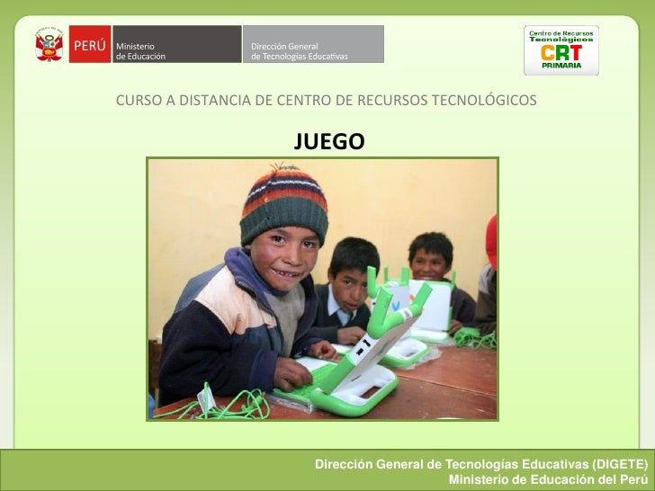 CURSO A DISTANCIA DE CENTRO DE RECURSOS TECNOLÓGICOS                        JUEGO                             Dirección Ge...