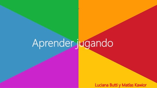 Aprender jugando Luciana Butti y Matías Kawior.