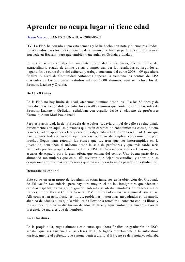 Aprender no ocupa lugar ni tiene edad Diario Vasco, JUANTXO UNANUA, 2009-06-21  DV. La EPA ha cerrado curso esta semana y ...