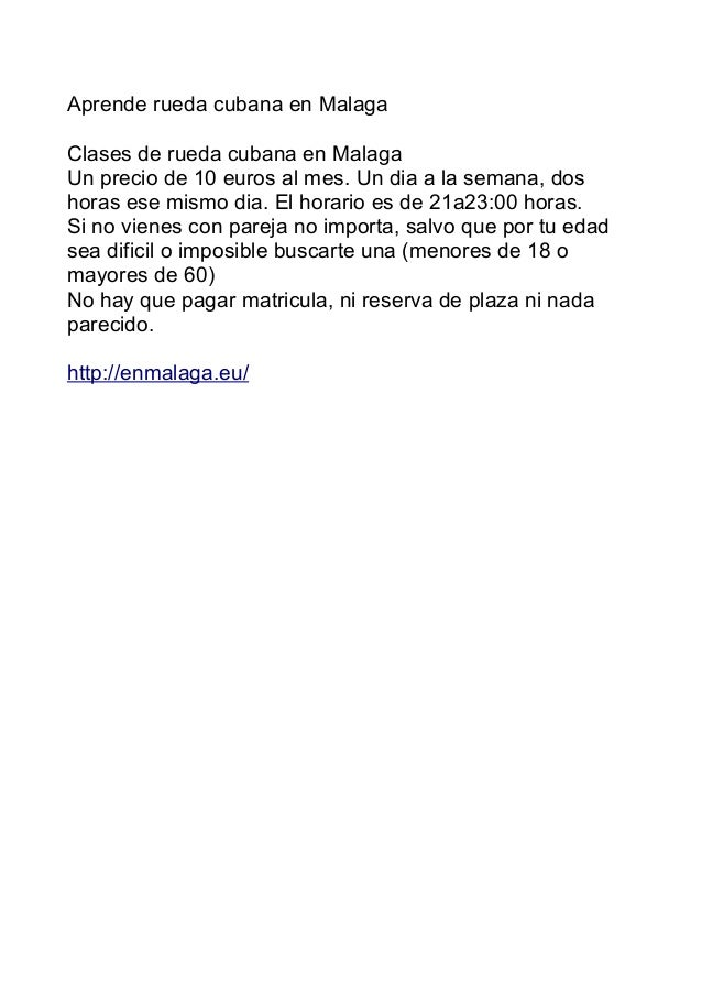 Aprende rueda cubana en Malaga Clases de rueda cubana en Malaga Un precio de 10 euros al mes. Un dia a la semana, dos hora...