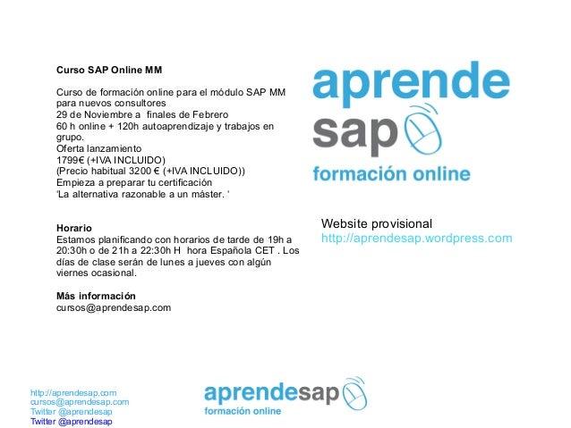http://aprendesap.com cursos@aprendesap.com Twitter @aprendesap Twitter @aprendesap Curso SAP Online MM Curso de formación...