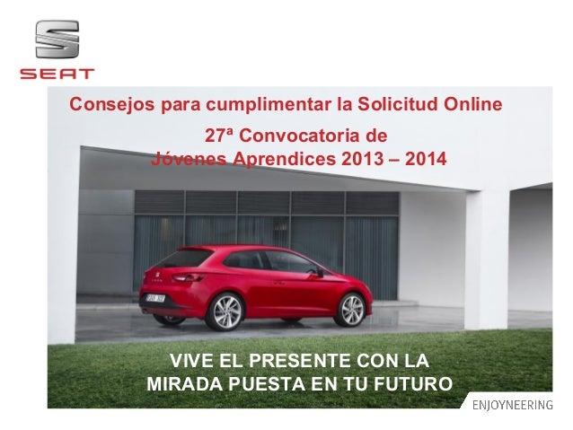 Consejos para cumplimentar la Solicitud Online                              27ª Convocatoria de                         Jó...
