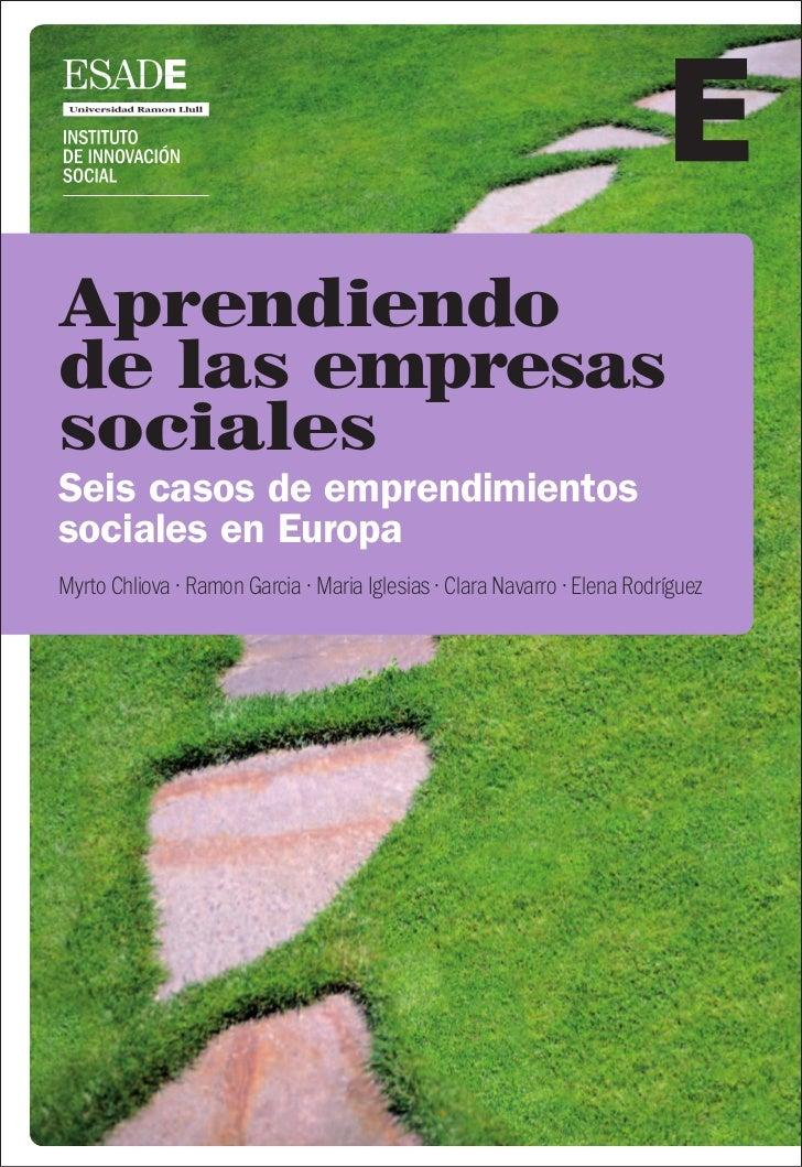 Aprendiendode las empresassocialesSeis casos de emprendimientossociales en EuropaMyrto Chliova · Ramon Garcia · Maria Igle...