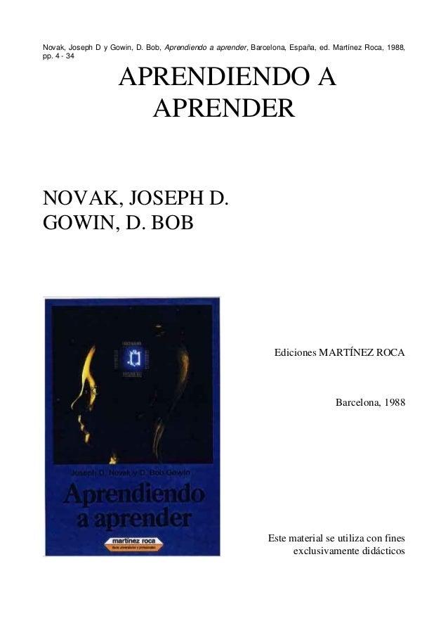 Novak, Joseph D y Gowin, D. Bob, Aprendiendo a aprender, Barcelona, España, ed. Martínez Roca, 1988,pp. 4 - 34            ...