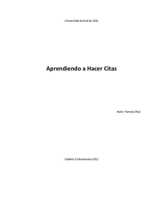 Universidad Austral de ChileAprendiendo a Hacer Citas                                     Autor: Pamela Oliva      Valdivi...