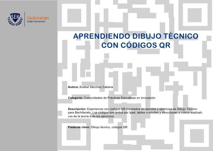 APRENDIENDO DIBUJO TÉCNICO        CON CÓDIGOS QRAutora: Anabel Sánchez CabanaCategoría: Comunidades de Prácticas Educativa...