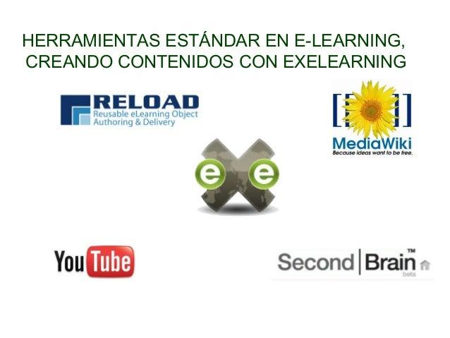 HERRAMIENTAS ESTÁNDAR EN E-LEARNING,CREANDO CONTENIDOS CON EXELEARNING