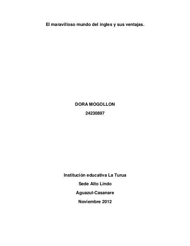 El maravilloso mundo del ingles y sus ventajas.              DORA MOGOLLON                  24230897        Institución ed...