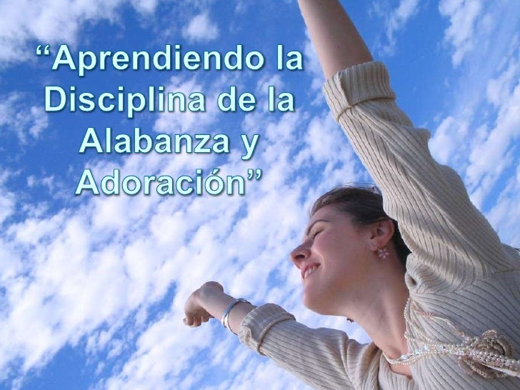 """""""Aprendiendo la Disciplina de la Alabanza y Adoración"""" <br />"""