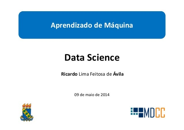 AprendizadodeMáquina DataScience 09demaiode2014 RicardoLimaFeitosadeÁvila