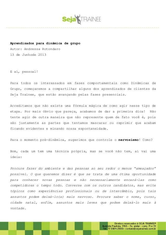 Aprendizados para dinâmica de grupo Autor: Andressa Rotondaro 13 de Junhode 2013  E aí, pessoal! Para todos os interessado...
