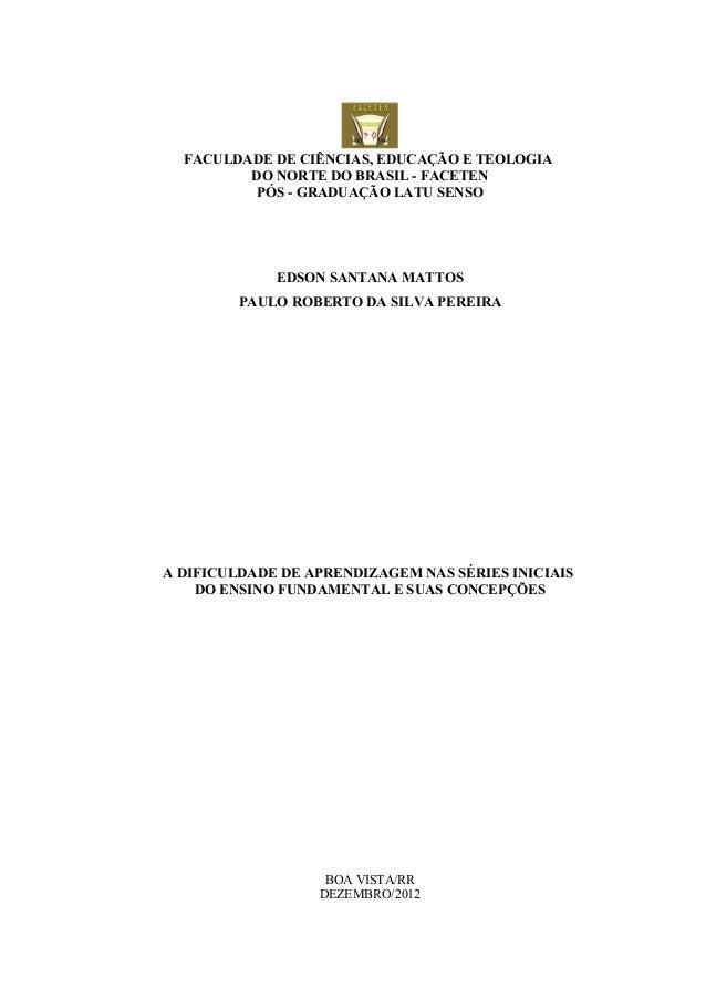 FACULDADE DE CIÊNCIAS, EDUCAÇÃO E TEOLOGIA         DO NORTE DO BRASIL - FACETEN         PÓS - GRADUAÇÃO LATU SENSO        ...