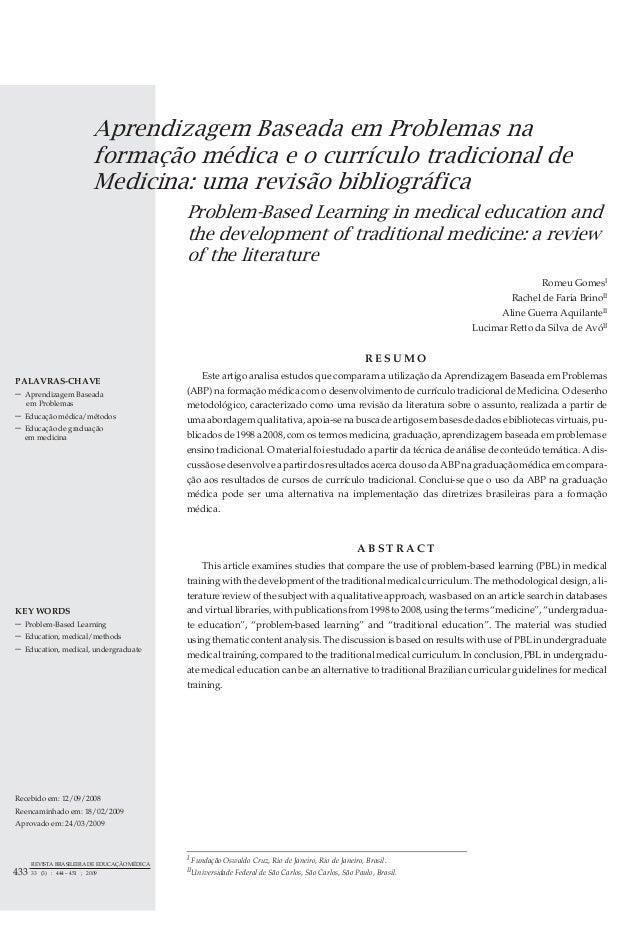 Aprendizagem Baseada em Problemas na formação médica e o currículo tradicional de Medicina: uma revisão bibliográfica Prob...