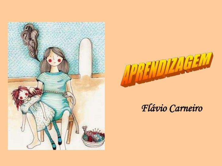 APRENDIZAGEM<br />Flávio Carneiro<br />