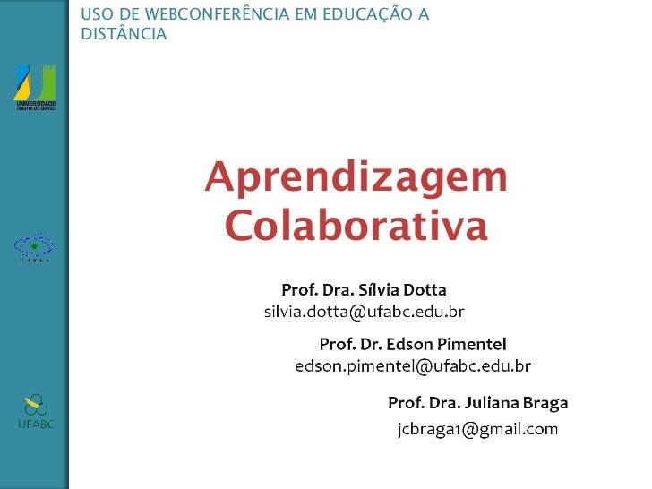 USO DE WEBCONFERÊNCIA EM EDUCAÇÃO ADISTÂNCIA            Aprendizagem             Colaborativa