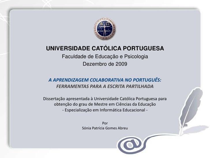 UNIVERSIDADE CATÓLICA PORTUGUESA          Faculdade de Educação e Psicologia                  Dezembro de 2009     A APREN...