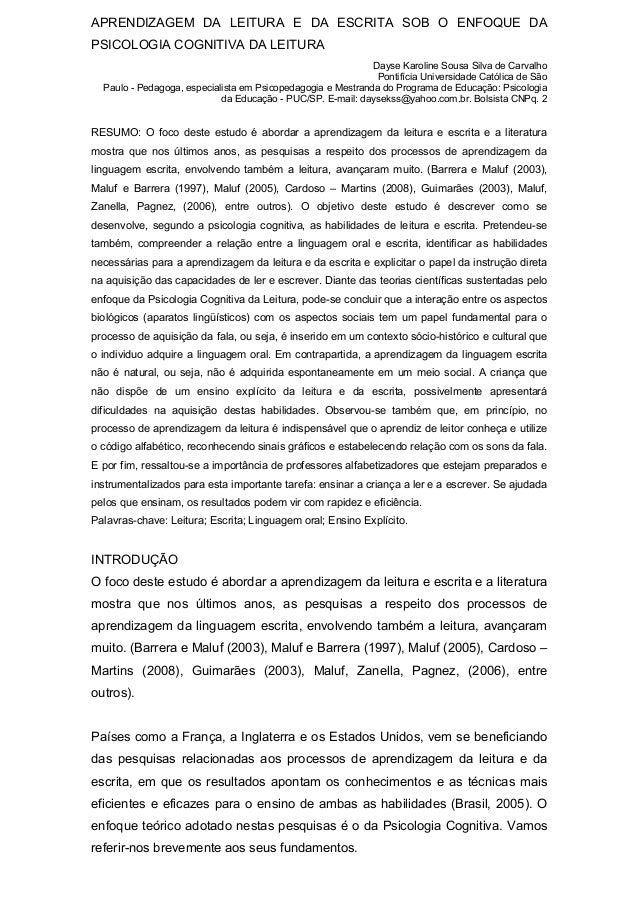APRENDIZAGEM DA LEITURA E DA ESCRITA SOB O ENFOQUE DA PSICOLOGIA COGNITIVA DA LEITURA Dayse Karoline Sousa Silva de Carval...