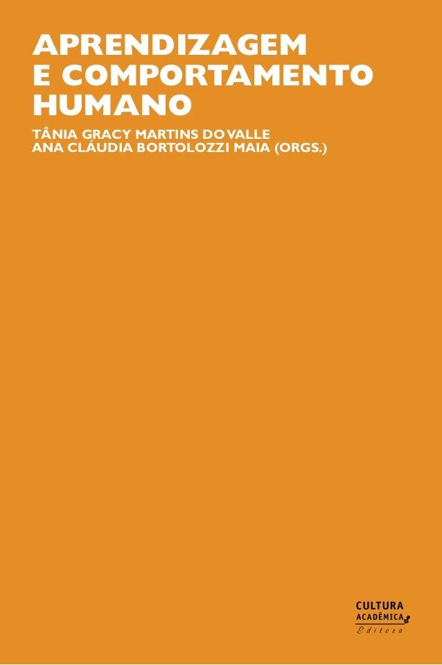 Aprendizagem e comportamento humano Tânia Gracy Martins doValle Ana Cláudia Bortolozzi Maia (Orgs.)