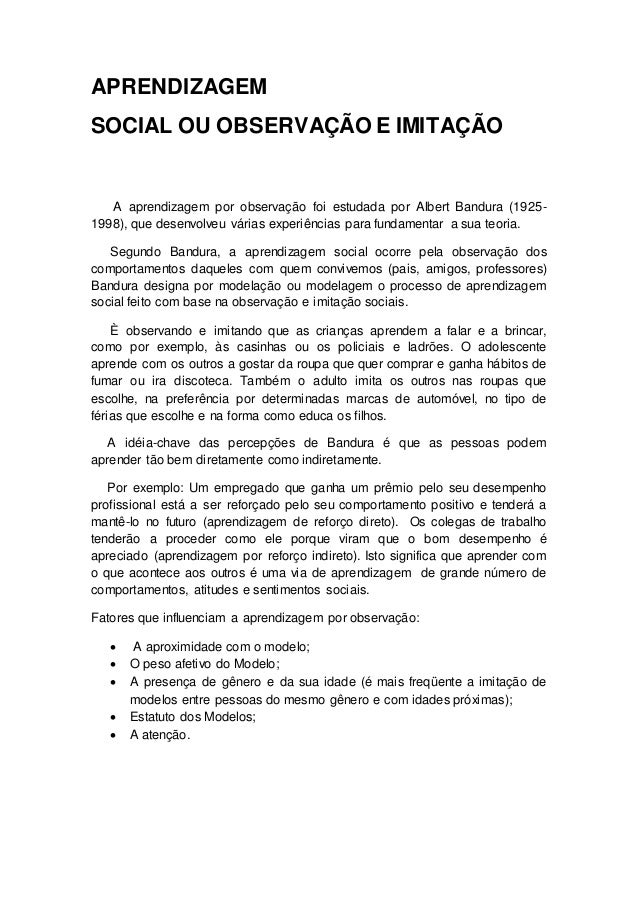 APRENDIZAGEM SOCIAL OU OBSERVAÇÃO E IMITAÇÃO A aprendizagem por observação foi estudada por Albert Bandura (1925- 1998), q...