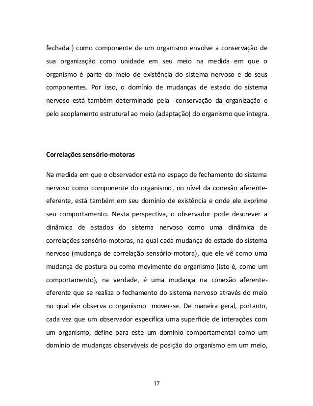 17 fechada ) como componente de um organismo envolve a conservação de sua organização como unidade em seu meio na medida e...
