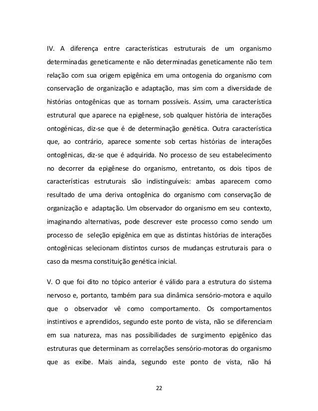 22 IV. A diferença entre características estruturais de um organismo determinadas geneticamente e não determinadas genetic...