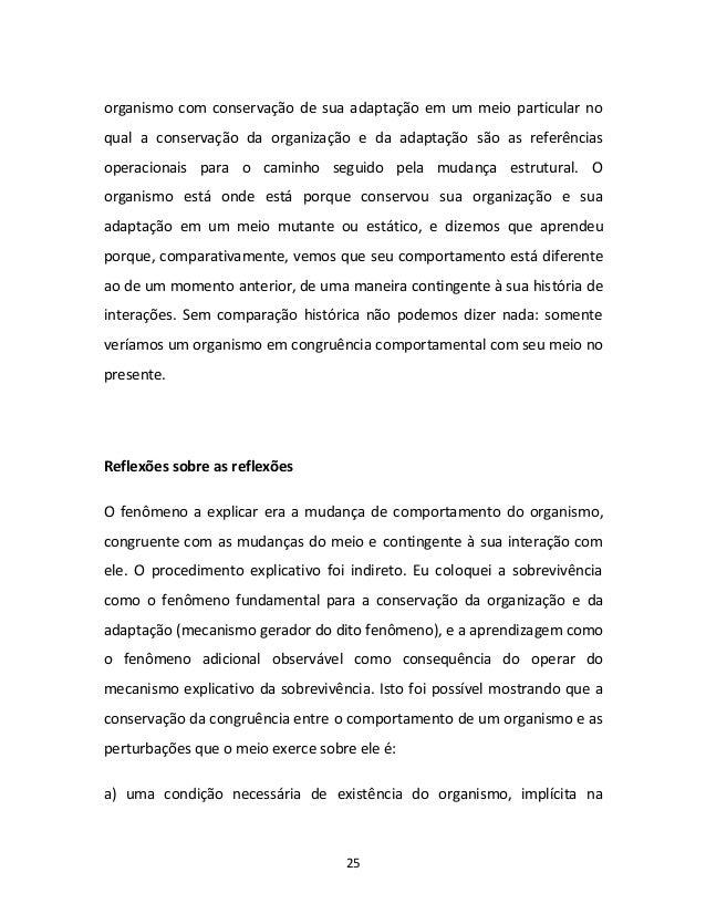 25 organismo com conservação de sua adaptação em um meio particular no qual a conservação da organização e da adaptação sã...