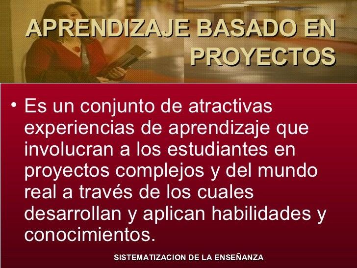 APRENDIZAJE BASADO EN PROYECTOS Slide 3